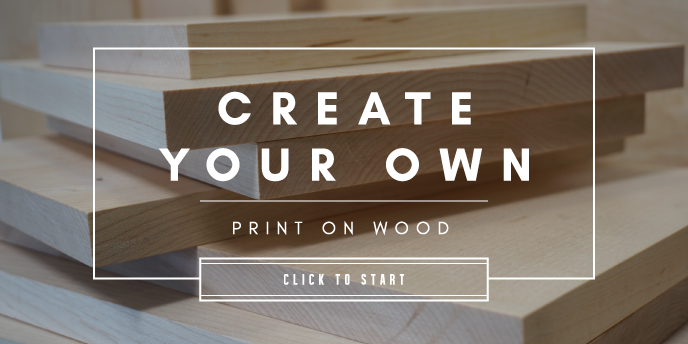 Prints on Wood Create your own